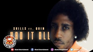 Skills Live Ft. Quin - Had It All [Official Lyric Video]
