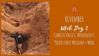 Goblin Valley, CEU Prehistoric Museum, Archeological Site & Clay Collection | Utah / Revember Day 2