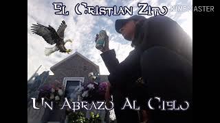 El Cristian Zito - Un abrazo al cielo (Agosto 2019) Cumbia Villera Chilena