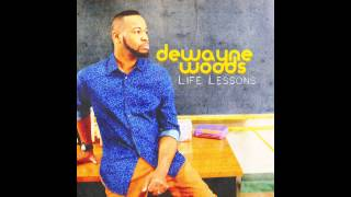 DeWayne Woods - Friend Of Mine - feat. Anthony Hamilton & Dave Hollister
