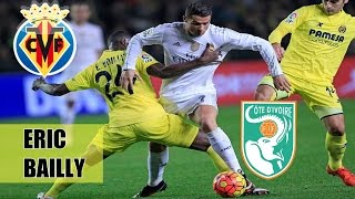 ERIC BAILLY - Defensive Skills 2016 - Villarreal CF HD ● Green Time