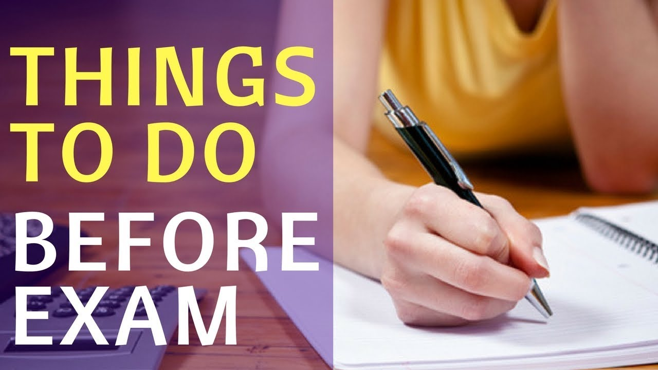 5 things you should do before your exams exam tips for students