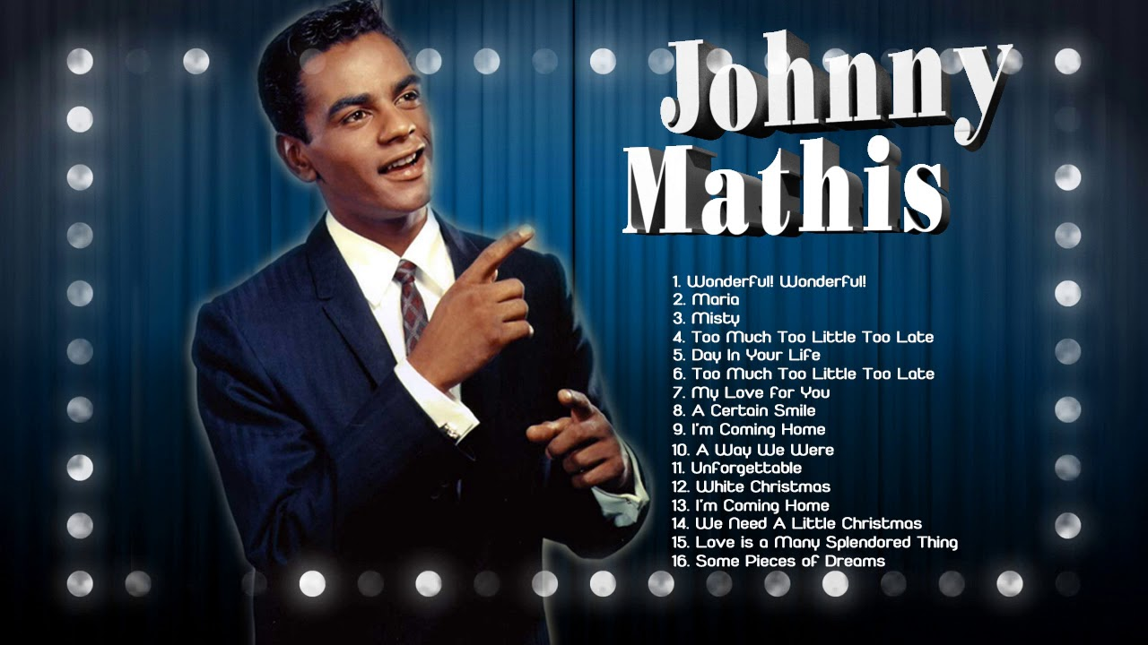 Johnny Mathis All Time Greatest Hits Sides 1 and 4 ... |Johnny Mathis Greatest Hits Youtube