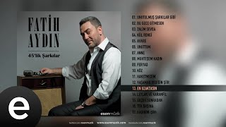 Fatih Aydın - En Uzaktasın - Official Audio - Esen Müzik