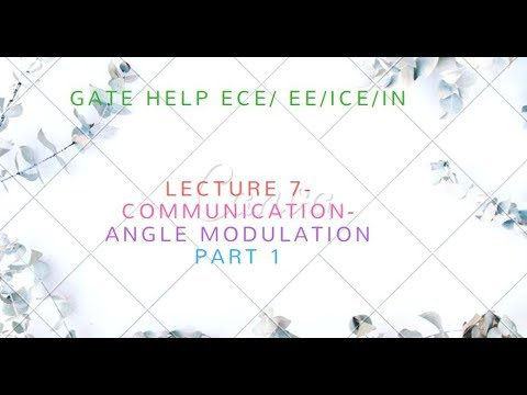 LECTURE 7- COMMUNICATION- Angle Modulation PART 1