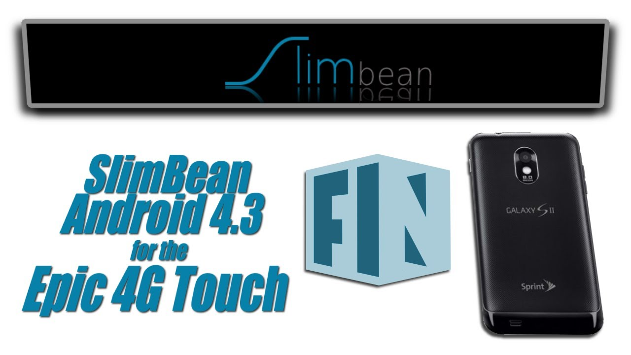 Install SlimRoms Jellybean 4 3 build on Epic 4G Touch (SPH-D710 FL24 or  GB27)