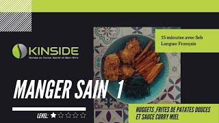 Manger Sain 1 - Nuggets de poulet, Frites de patates douces, Sauce curry miel