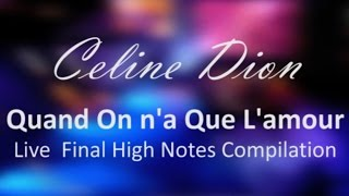 Celine Dion - Quand On N'a Que L'amour (Live Final High Notes, 1993-2012)