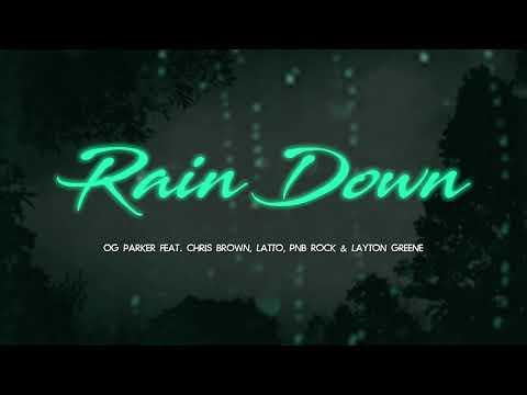 OG Parker, Chris Brown & PnB Rock – Rain Down