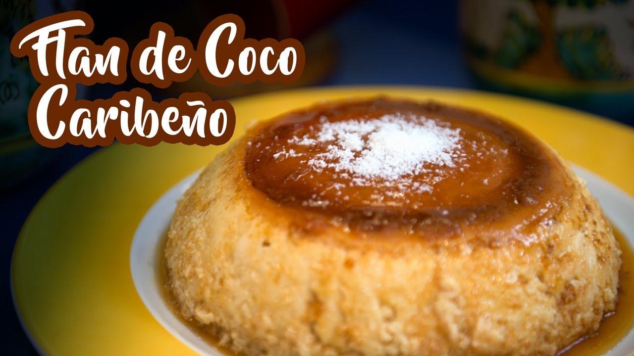 Como Hacer Receta Flan De Coco Caribeño Muy Facil Youtube