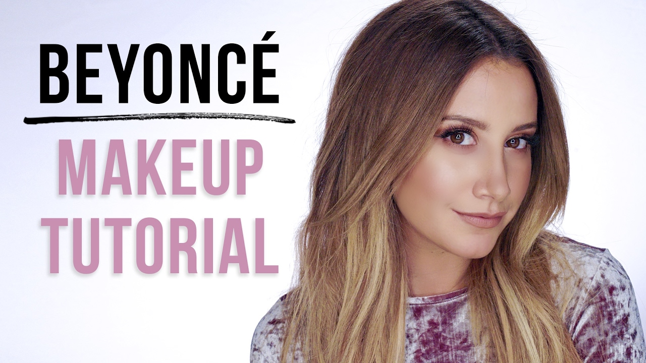 💄 My Beyoncé Makeup Tutorial | Ashley Tisdale 💄   YouTube