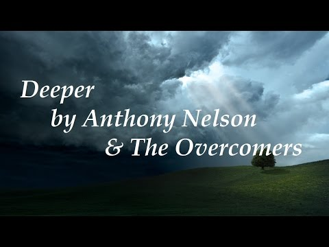 Deeper ~ Anthony Nelson (w/LYRICS)