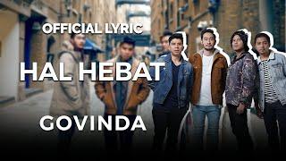 GOVINDA – HAL HEBAT (Official Lyric Video)
