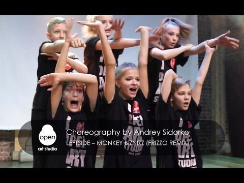 Leftside – Monkey Biznizz (Frizzo Remix) Choreography by Andrey Sidorko - Open Art Studio