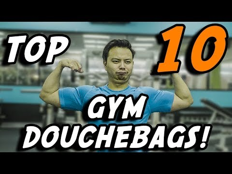 Top 10 Gym Douchebags  |  Funny Workout Fails Video