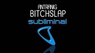 """Antranig - """"Bitchslap"""""""