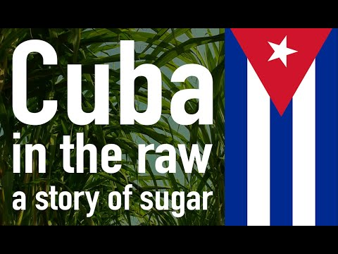 Cuba in the Raw: A Story of Sugar (FULL)