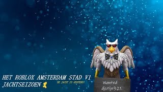 Roblox Amsterdam Stad V1 Jachtseizoen ! | # 1