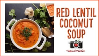 How To Make Red Lentil Coconut Curry Soup