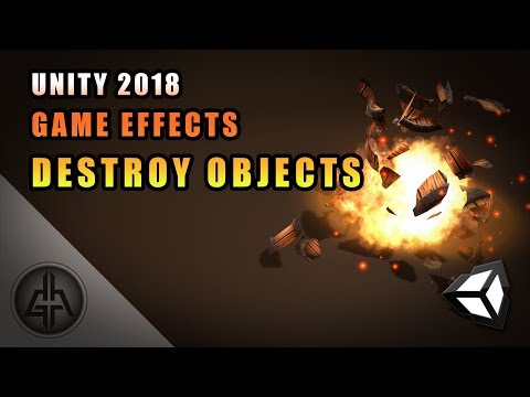 Unity 2018 - Game VFX - Shatter / Destroy  / Explode Objects Tutorial