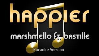 Marshmello - Happier ft. Bastille (Karaokel) ♪