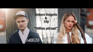Oskars Deigelis & Lily - Vēlos atrast [Official Audio]