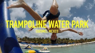 TRAMPOLINE WATER PARK IN THE MIDDLE OF THE OCEAN - COZUMEL, MEXICO