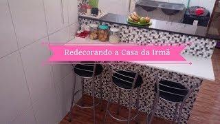 REDECORANDO A CASA DA MINHA IRMÃ | Carla Oliveira