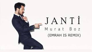 Murat Boz - Janti (Emrah Is Remix)