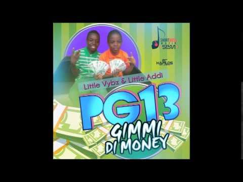 PG 13 (Little Vybz & Little Addi) - Gimmi Di Money (Official Audio) | Short Boss | 21stHapilos