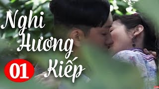 Phim Hay Thuyết Minh | Nghi Hương Kiếp - Tập 1 | Phim Tình Cảm Trung Quốc Mới Nhất - Thuyết Minh