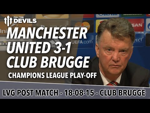 Manchester United 3-1 Club Brugge | Van Gaal Post Match Presser | UEFA Champions League Play-off