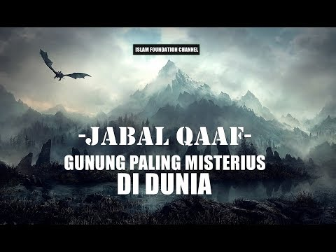 'JABAL QAAF', Gunung Paling Misterius di Dunia