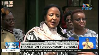 CS Amina Mohammed says the transition from primary school is at 83%