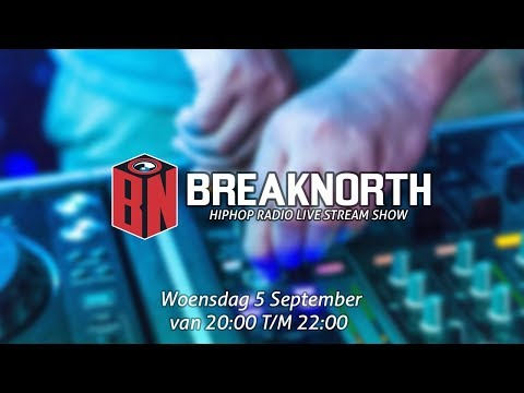 HIPHOP RADIO LIVESTREAM SHOW - WOENSDAG 5 SEPTEMBER - BREAKNORTH