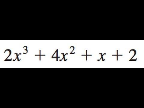 Factor 2x^3 + 4x^2 + x + 2