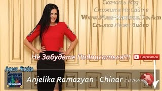 Anjelika Ramazyan Chinar A S Www Muz Kavkaz Do Am