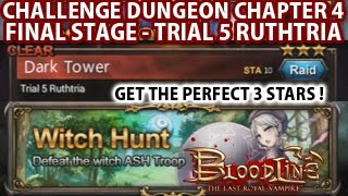 BloodLine Challenge Dungeon Chapter 4 Final Stage - Dark Tower Trial 5 Ruthtria Walkthrough