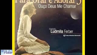 CD COMPLETO : Ludmila Ferber Para Orar E Adorar 3 [Ouço Deus Me Chamar]