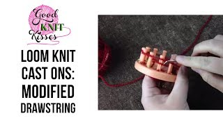 Loom Knit: Modified Drawstring Cast On