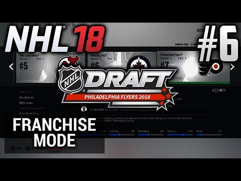 NHL 18 Franchise Mode | Philadelphia Flyers | EP6 | WHO WILL BE OUR TOP PICK? (2018 ENTRY DRAFT)