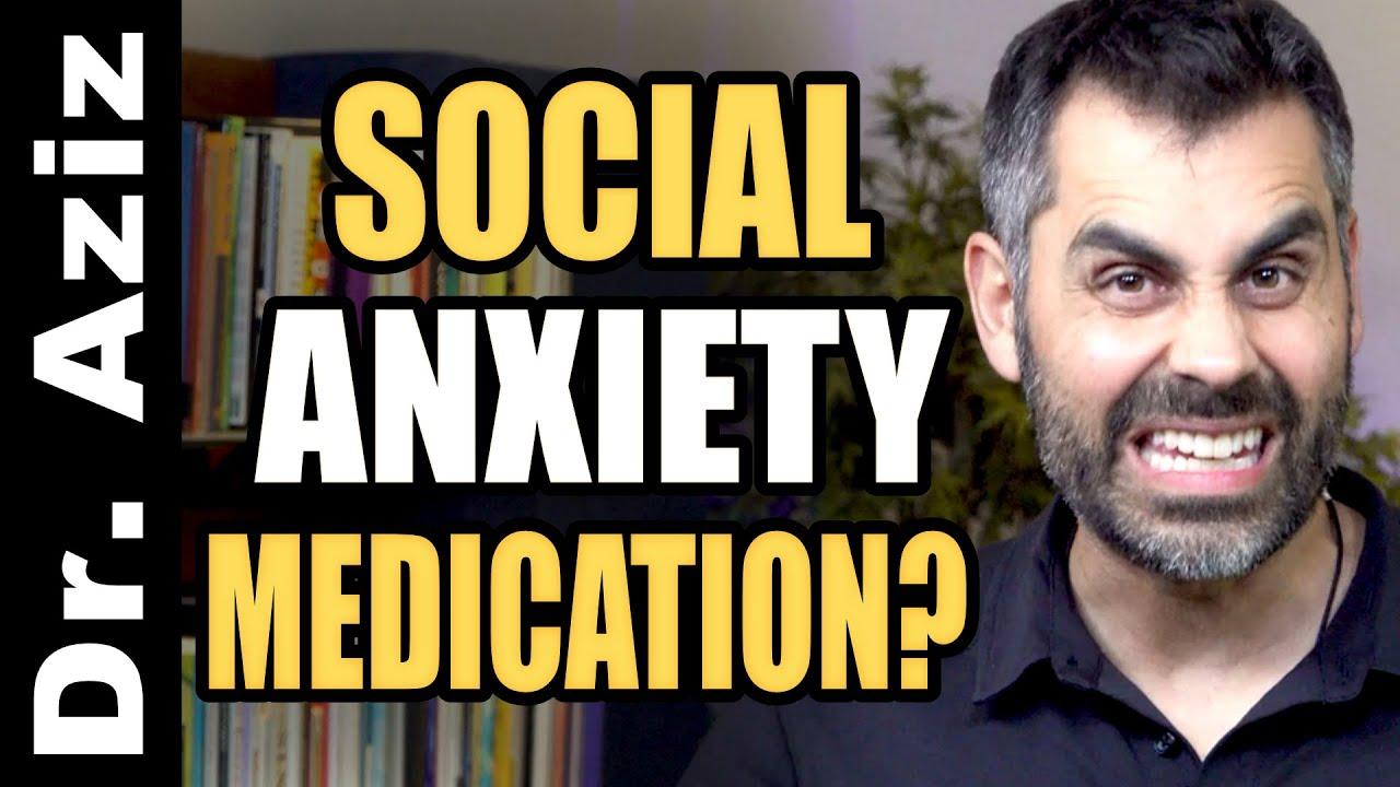 Social Anxiety Medication - Good Idea?