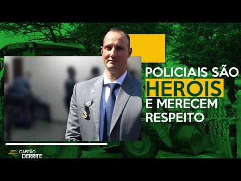 Policiais são heróis e merecem respeito