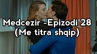 Video Medcezir - Epizodi 28 (Me titra shqip) download MP3, 3GP, MP4, WEBM, AVI, FLV Maret 2018