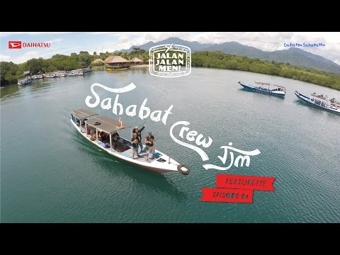 [Featurette Episode 4] - Jalan2Men 2015 - Sahabat Crew JJM With Daihatsu