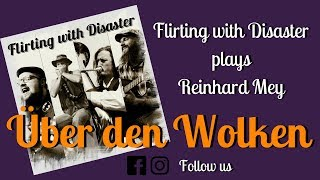 Reinhard Mey - Über den Wolken (Cover by Flirting with Disaster) ~ Live in Ravensburg
