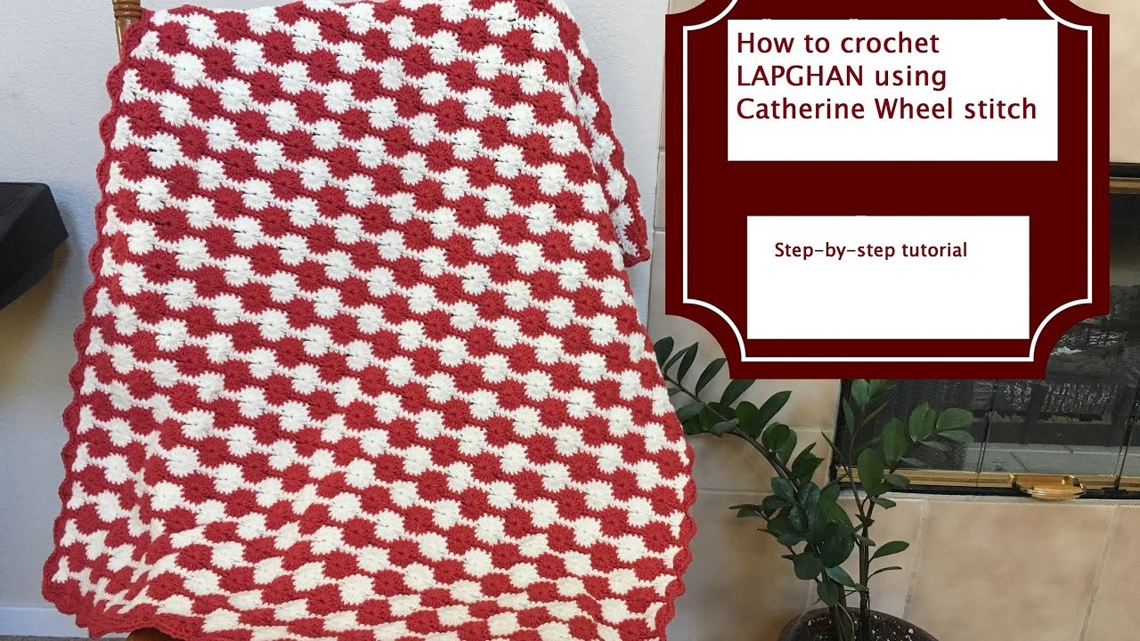 How to crochet LAPGHAN using Catherine Wheel stitch - YouTube