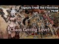 Signals from the Frontline #630: Chaos Getting Some Love!