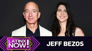 What's at Stake In Jeff Bezos' Divorce? | Latinx Now! | E! News