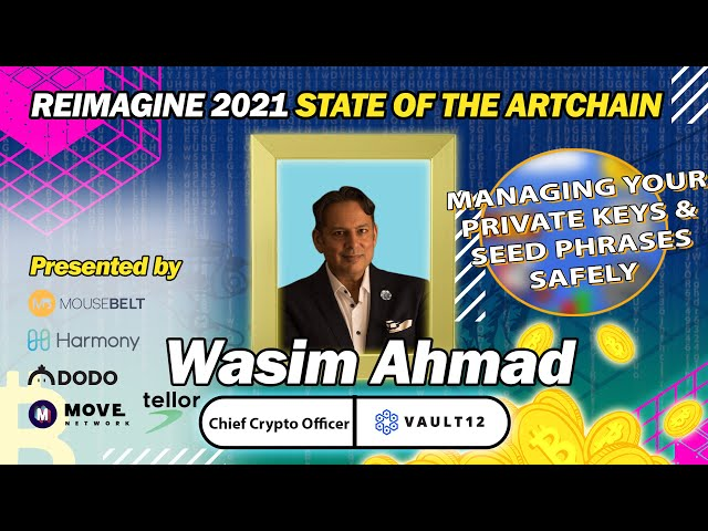 REIMAGINE 2021- Wasim Ahmad - Vault12 - Security for Generations